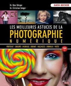 Les meilleures astuces de la photo numérique